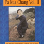 The Fundamentals of Pa Kua Chang Volume 2 - Park Bok Nam & Dan Miller